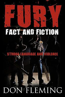 Fury: Fact and Fiction Strong Language and Violence 9781449023805