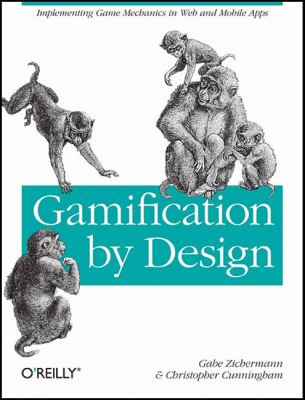 Gamification by Design: Implementing Game Mechanics in Web and Mobile Apps 9781449397678
