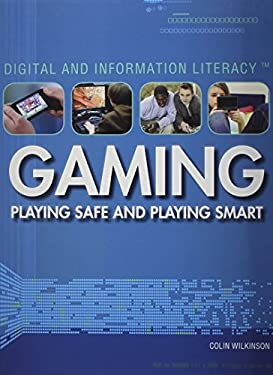 Gaming: Playing Safe and Playing Smart 9781448855520