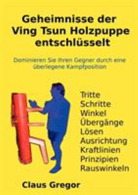 Geheimnisse Der Ving Tsun Holzpuppe Entschlsselt 9781445774114