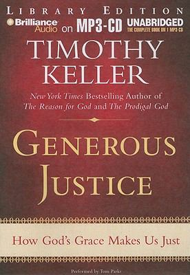 Generous Justice: How God's Grace Makes Us Just 9781441830845