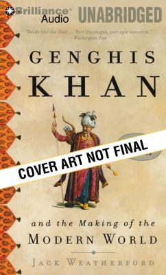 Genghis Khan and the Making of the Modern World 9781441844897