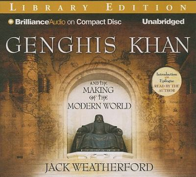 Genghis Khan and the Making of the Modern World 9781441845030