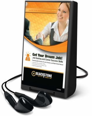 Get Your Dream Job!: Job Hunting and Career Success Skills [With Earbuds] 9781441767950
