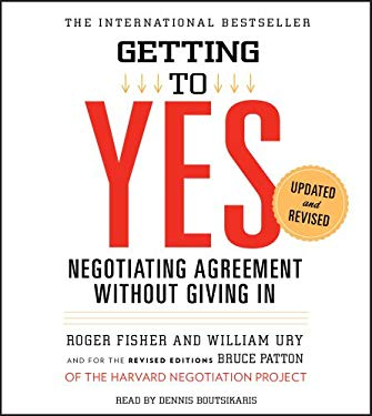 Getting to Yes: How to Negotiate Agreement Without Giving in 9781442339521