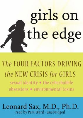 Girls on the Edge: The Four Factors Driving the New Crisis for Girls 9781441743473