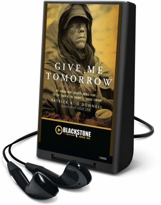 Give Me Tomorrow: The Korean Wars Greatest Untold Story - The Epic Stand of the Marines of George Company [With Earbuds] 9781441772794