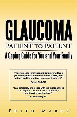 Glaucoma-Patient to Patient--A Coping Guide for You and Your Family 9781440183201