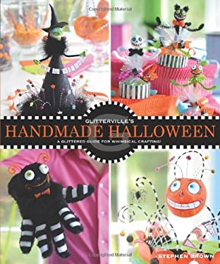 Glitterville's Handmade Halloween: A Glittered Guide for Whimsical Crafting! 9781449414528