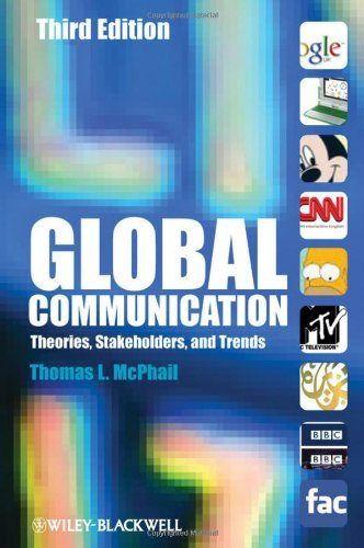Global Communication: Theories, Stakeholders, and Trends 9781444330304
