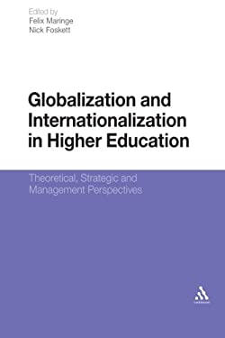 Globalization and Internationalization in Higher Education: Theoretical, Strategic and Management Perspectives 9781441177094