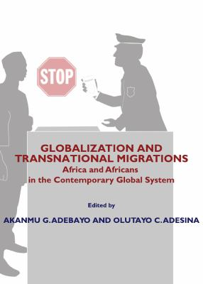 Globalization and Transnational Migrations: Africa and Africans in the Contemporary Global System 9781443805353