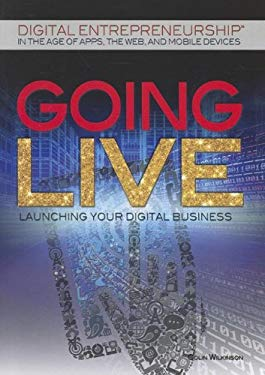 Going Live: Launching Your Digital Business 9781448869725