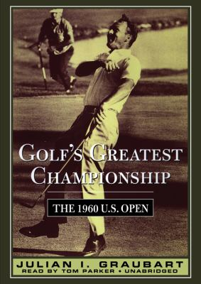 Golfs Greatest Championship: The 1960 U.S. Open 9781441762368
