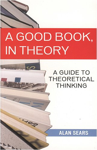 A Good Book, in Theory: A Guide to Theoretical Thinking 9781442600386