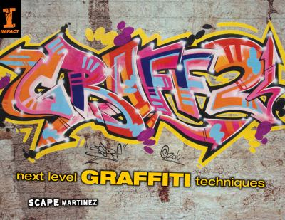 Graff 2: Next Level Graffiti Techniques 9781440308277