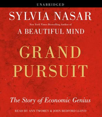 Grand Pursuit: The Story of Economic Genius 9781442340145
