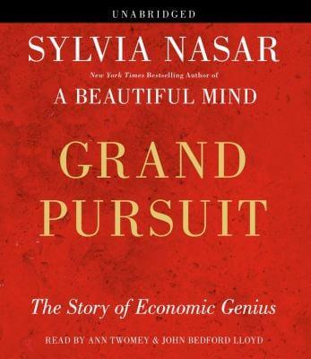 Grand Pursuit: The Story of Economic Genius