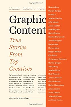 Graphic Content: True Stories from Top Creatives 9781440333279