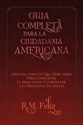 Guia Completa Para La Ciudadania Americana 9781441541840