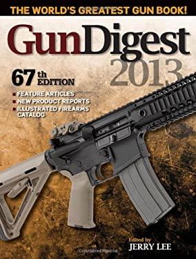 Gun Digest 2013 9781440229268