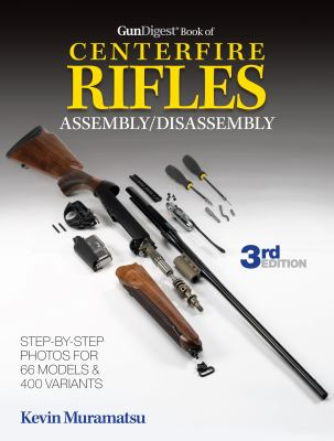 Gun Digest Book of Centerfire Rifles Assembly/Disassembly 9781440235443