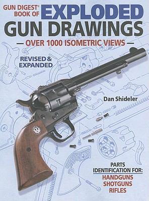 Gun Digest Book of Exploded Gun Drawings 9781440214332