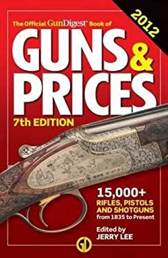The Official Gun Digest Book of Guns & Prices 9781440229275