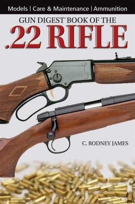 Gun Digest Book of the .22 Rifle 9781440213724
