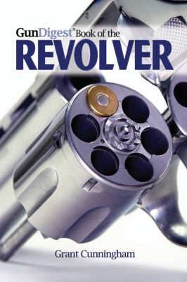 Gun Digest Book of the Revolver 9781440218125