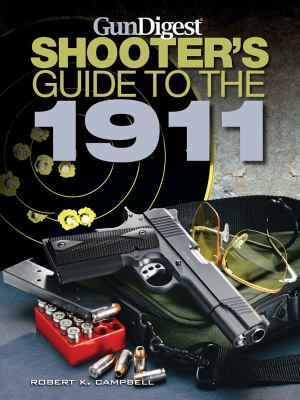 Gun Digest Shooter's Guide to the 1911 9781440214349
