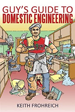 Guy's Guide to Domestic Engineering 9781440176197