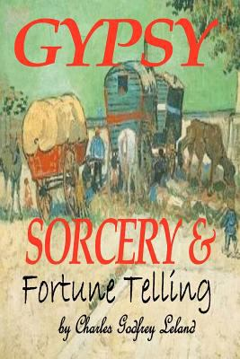 Gypsy Sorcery and Fortune Telling 9781440485282