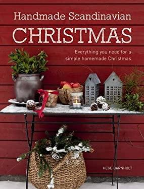Handmade Scandinavian Christmas: Everything You Need for a Simple Homemade Christmas 9781446303610