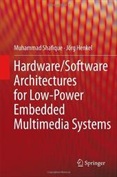 Hardware/Software Architectures for Low-Power Embedded Multimedia Systems 13184985