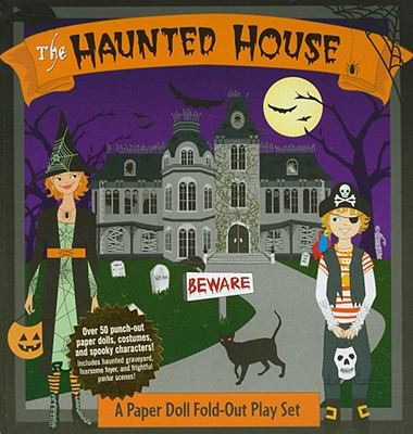 The Haunted House: Paper Dolls & Creepy Creatures [With Paper Dolls, Fold-Out Play Set] - Denight, Bump N. / Saidens, Amy / Zschock, Heather