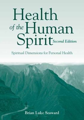 Health of the Human Spirit: Spiritual Dimensions for Personal Health 9781449648459