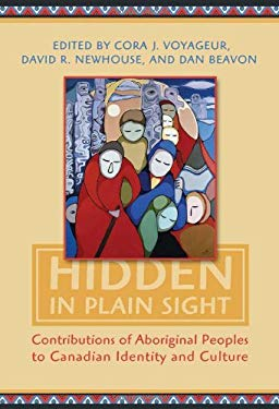Hidden in Plain Sight: Contributions of Aboriginal Peoples to Canadian Identity and Culture, Volume 2 9781442610125