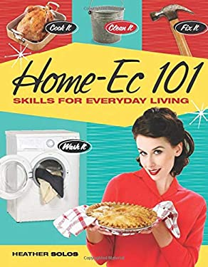 Home-Ec 101: Skills for Everyday Living 9781440308536