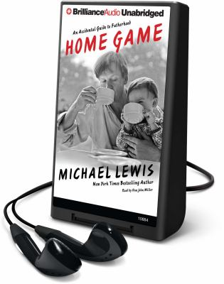 Home Game: An Accidental Guide to Fatherhood [With Earbuds] 9781441833297