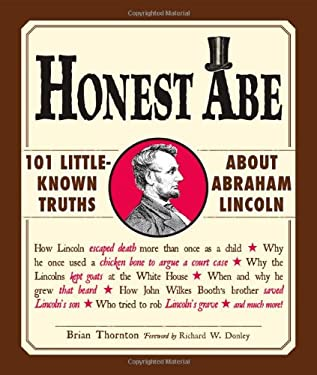 Honest Abe: 101 Little-Known Truths about Abraham Lincoln 9781440512308