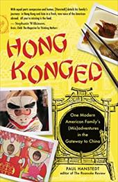 Hong Konged: One Modern American Family's (MIS)Adventures in the Gateway to China 16717647