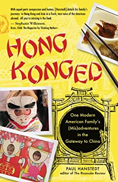 Hong Konged: One Modern American Family's (MIS)Adventures in the Gateway to China 9781440540738