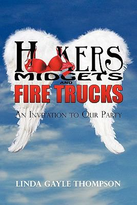 Hookers, Midgets, and Fire Trucks: An Invitation to Our Party 9781440198342