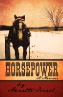 Horsepower: A Memoir 9781440102516