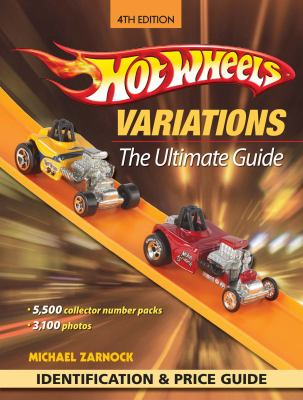 Hot Wheels Variations: The Ultimate Guide 9781440204265