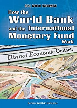 How the World Bank and the International Monetary Fund Work 9781448867875
