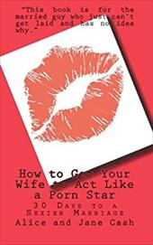 How to Get Your Wife to ACT Like a Porn Star 6749036