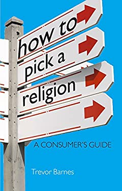 How to Pick a Religion: A Consumer's Guide 9781444138979