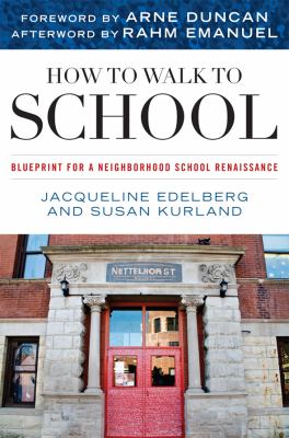 How to Walk to School: Blueprint for a Neighborhood School Renaissance 9781442200005